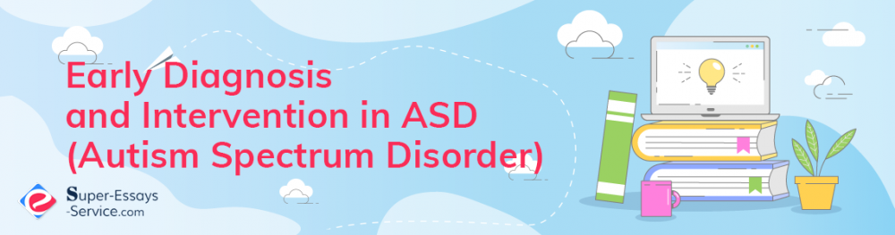 Early Diagnosis and Intervention in ASD (Autism Spectrum Disorder)