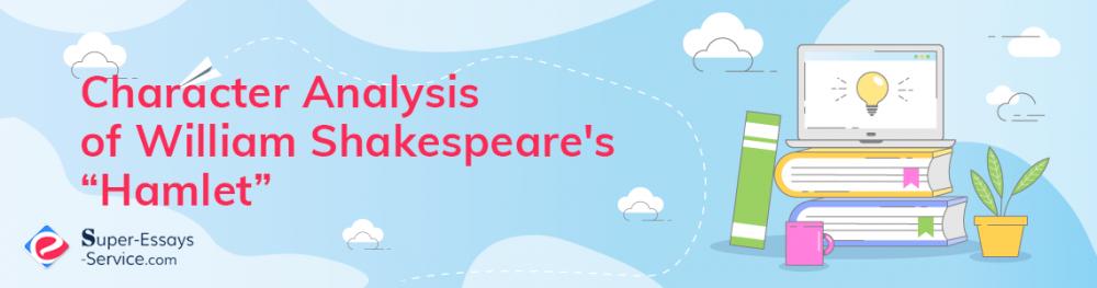 "Character Analysis of William Shakespeare's ""Hamlet"""