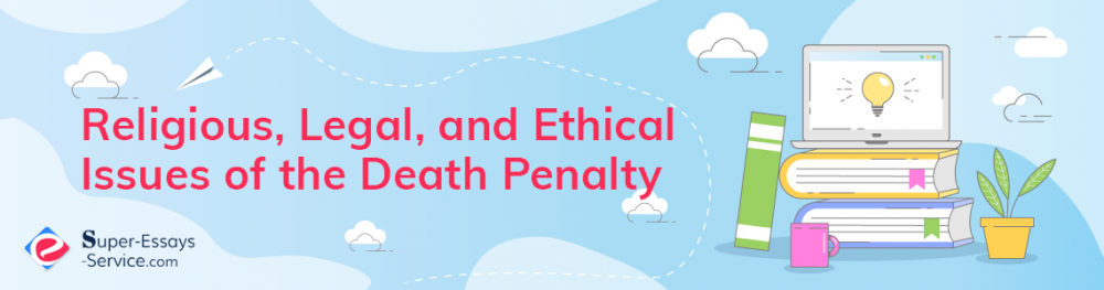 Religious, Legal, and Ethical Issues of the Death Penalty
