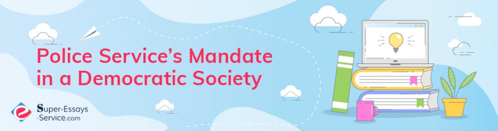 Police Service's Mandate in a Democratic Society
