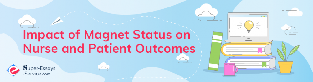 Impact of Magnet Status on Nurse and Patient Outcomes