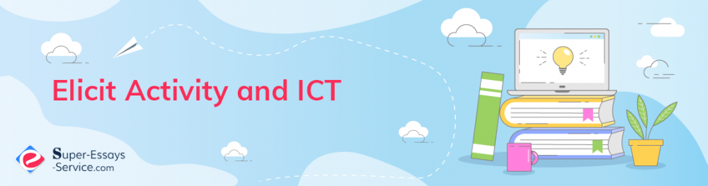 Elicit Activity and ICT