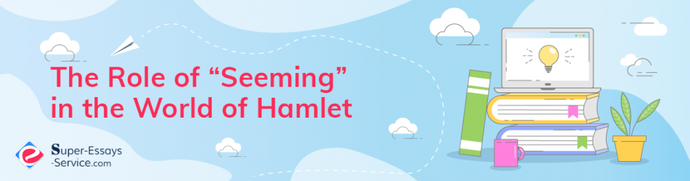 "The Role of ""Seeming"" in the World of Hamlet"