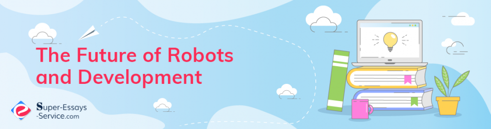 The Future of Robots and Development