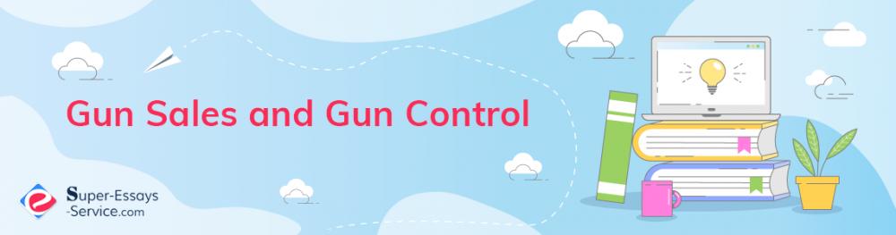 Gun Sales and Gun Control