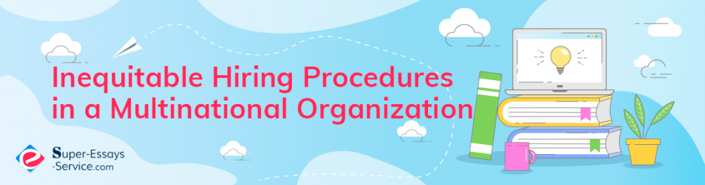 Inequitable Hiring Procedures in a Multinational Organization