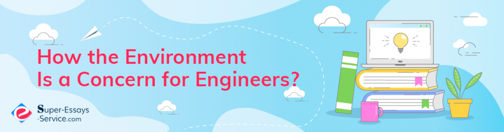 How the Environment Is a Concern for Engineers?
