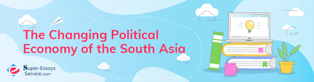 The Changing Political Economy of the South Asia