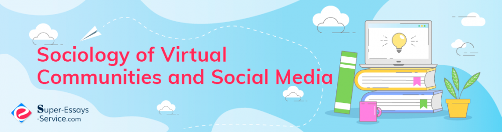 Sociology of Virtual Communities and Social Media
