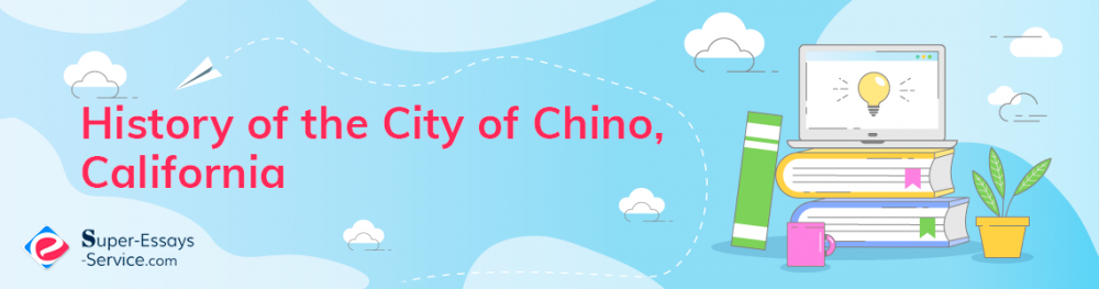History of the City of Chino, California