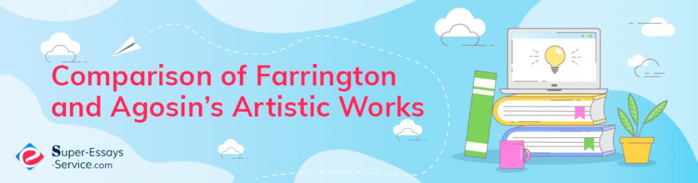 Comparison of Farrington and Agosin's Artistic Works
