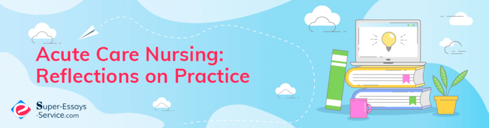 Acute Care Nursing: Reflections on Practice